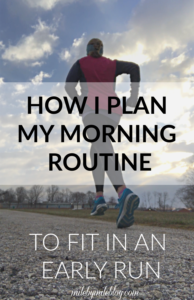 It can be tough to get out the door early in the morning for a run! Here is how I plan out my morning so that I can fit in a run before work most days. #running #morningrun #runningtips #morningroutine #schedule