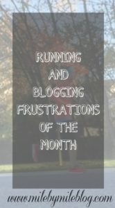 Running and Blogging Frustrations of the Month
