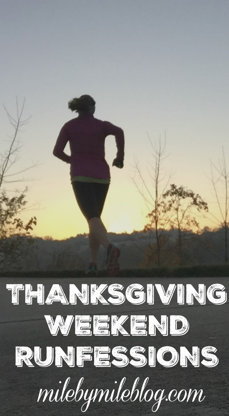 Thanksgiving weekend Runfessions
