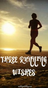 If a running genie were to offer you 3 wishes, what would they be? I only have 1 true running wish. In this post I am sharing that wish along with two others.