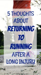 5 Thoughts about Returning to Running after a Long Injury