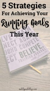 Looking for ways to stick with your New Year's Resolution and accomplish your 2018 goals? Check out this post for ways to achieve your running goals this year.