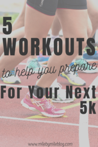 Looking to run a 5k this spring? You may not need to follow a training plan if you adjust your schedule and include some race-specifc workouts leading up to the race. Try these workouts to help prepare yourself for your next 5k! #training #5k #racing #running