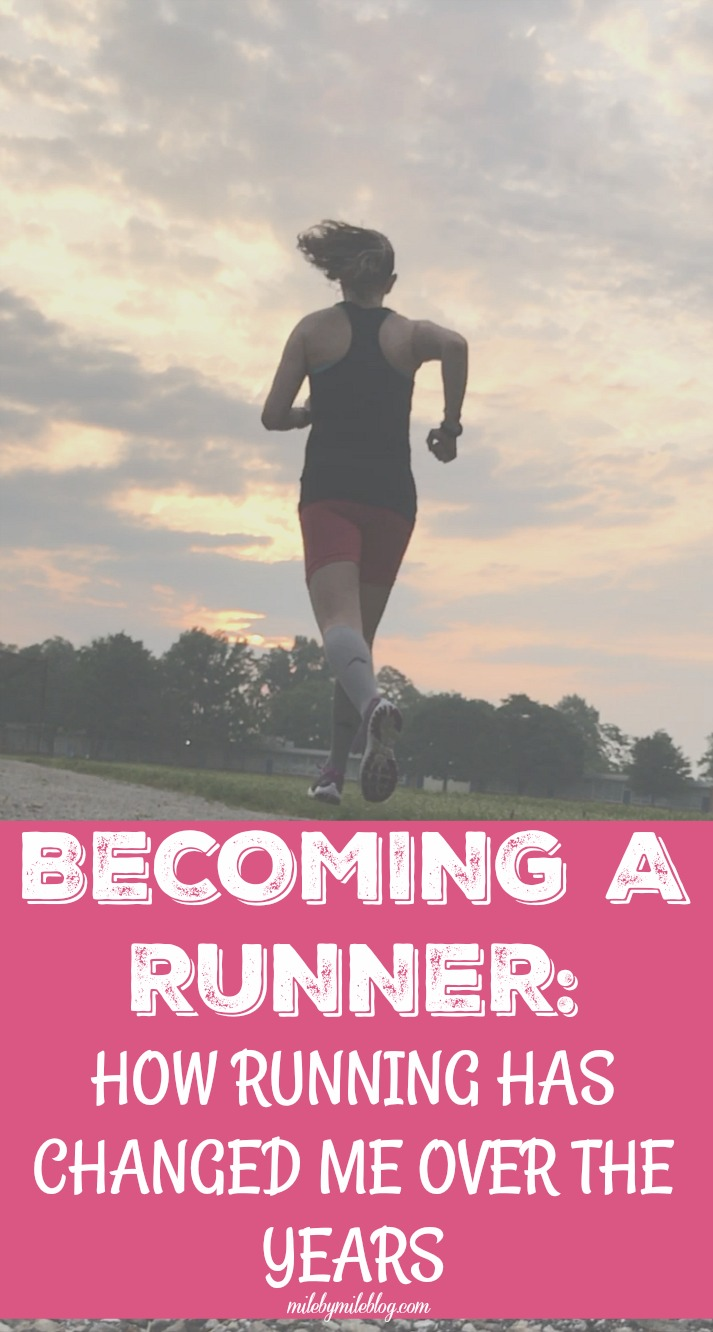 Becoming a Runner How Running has Changed me Over the Years