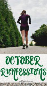 October Runfessions