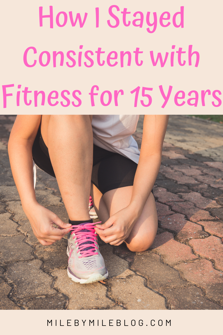 15 years ago I started on my fitness journey. For the first time I was able to stay consistent and create a habit that was sustainable. Click post to read about how I got started and stayed consistent with fitness for 15 years. #fitness #motivation #goals #healthyliving #runner #workouts