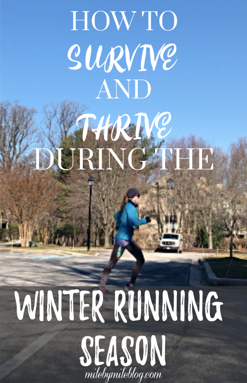 Tips for how to survive and thrive as a runner during the cold winter running season. Keep up with your workouts and go into the spring racing season feeling strong! #running #runningtips #winterrunning