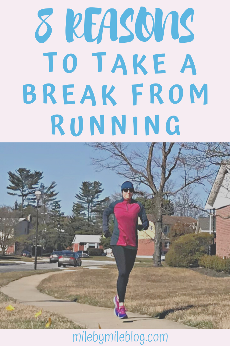 There are many important reasons to take a break from running! Here are 8 reasons why it may be a good time to break a break from running, either for a few days or a few weeks. #running #runningtips