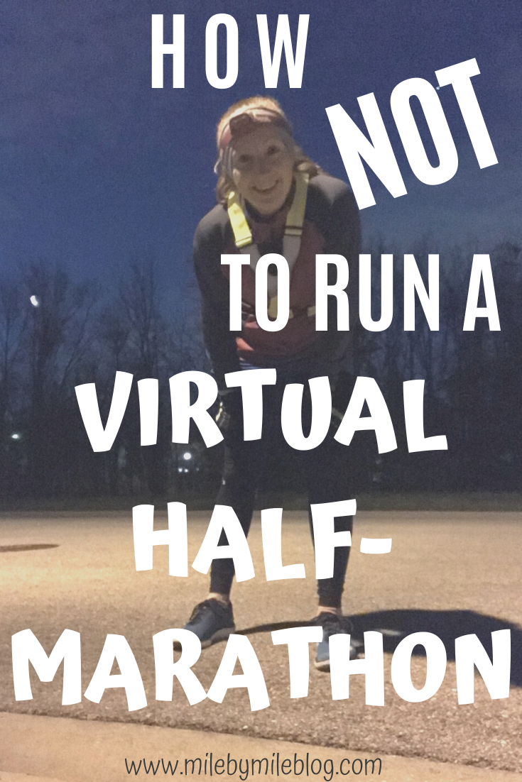Are you running a virtual race sometime soon due to all of the race cancellations? There are many factors that make virtual races different than real races. There are many things we can do to set ourselves up for success in a virtual race. Here is how NOT to run a virtual half-marathon. #running #race #halfmarathon