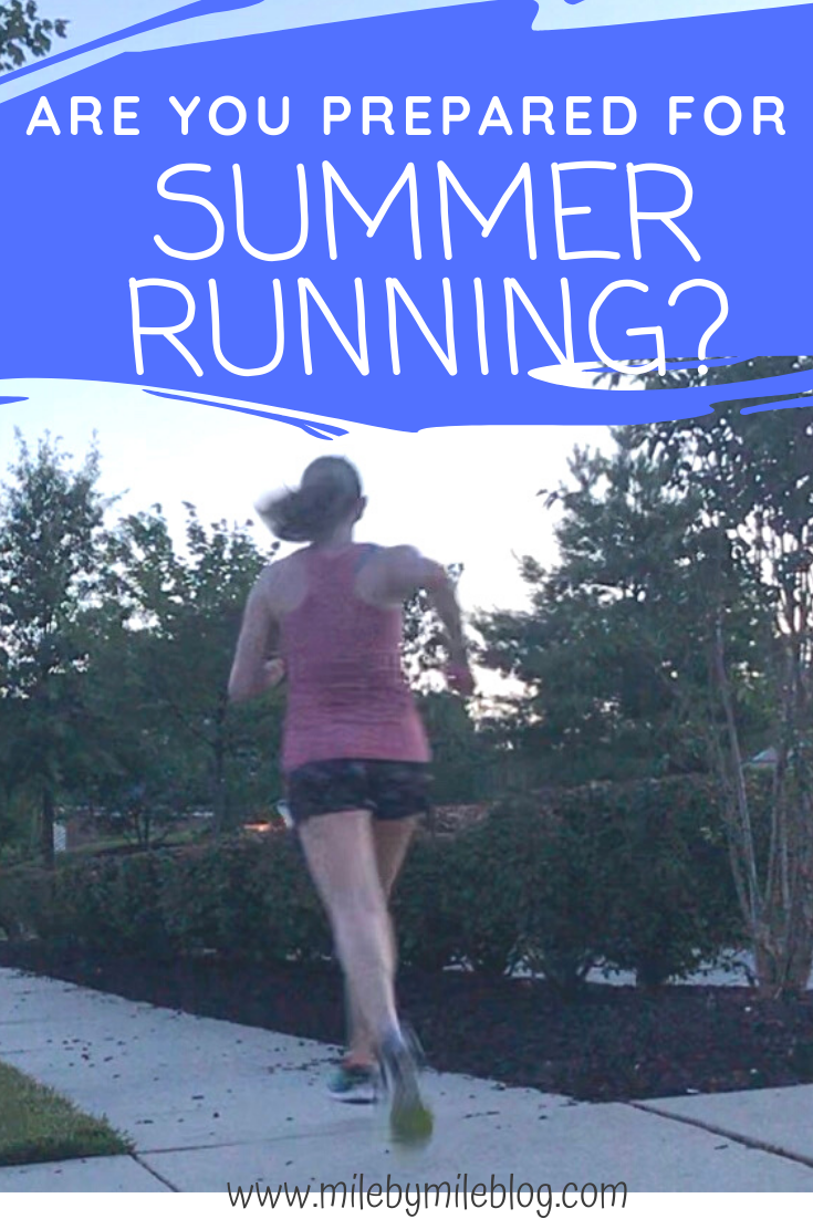 Are you prepared for summer running? Summer is almost here, and there are some things we can do now to get ready for running in the heat. #running #runningtips #summerrunning