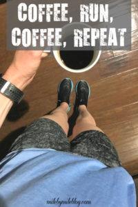 Coffee, run, coffee, repeat