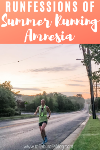 Summer running can be challenging but some runners live for the hot weather and sweaty runs. Each year I seem to forget how challenging summer running can be. Do you ever suffer from summer running amnesia, or blocking out those challenging summer runs in the heat?