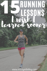 Over the years I've learned many running lessons, some of them the hard way. If I could go back in time there are a few things I wish I knew sooner to help with my running. These running tips I have learned along the way can be helpful to beginner runners, advanced runners, and everyone in between. Make sure to check out these suggestions to improve your running, run faster, prevent injuries, and enjoy running.