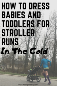 During the winter months it's nice to be able to get outside for stroller runs, but it can also be difficult to dress babies and toddlers for stroller runs in the cold. Here are some ideas for keeping your little one warm and comfortable on cold stroller runs.