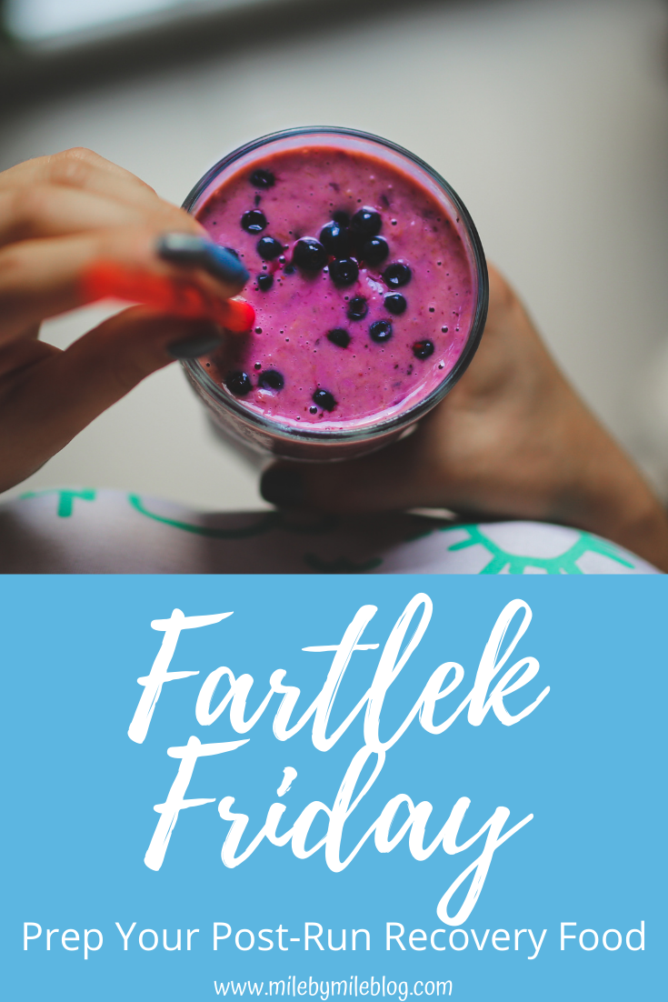 For this week's Fartlek Friday, I'm sharing some ideas about how to prep your post-run recovery food. If you are hungry when you get back from a run, it's nice to have something ready to go that you can eat quickly. Here are some ideas for simply prepping a post-run snack.