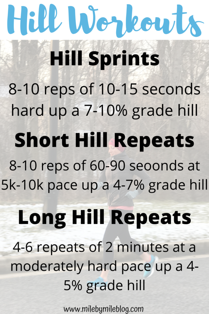 There are many hill workouts that can be incorporated into training. Here are 3 workouts to run throughout your training cycle. All of these hill workouts serve a difference purpose and can be beneficial to helping you become a stronger and faster runner.